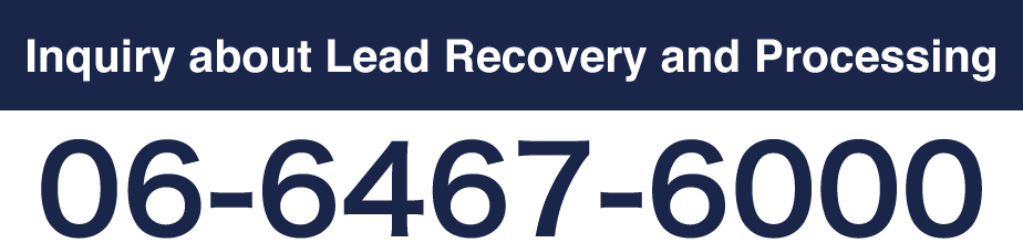 Inquiry-about-Lead-Recovery-and-Processing06-6467-6000